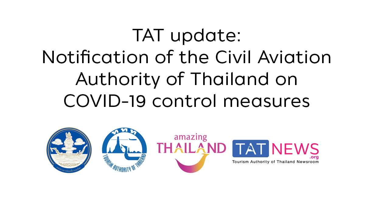 tat-update-notification-of-the-civil-aviation-authority-of-thailand-on-covid-19-control-measures TAT update: Notification of the Civil Aviation Authority of Thailand on COVID-19 control measures