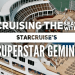 Cruising the Seas with Star Cruise's Superstar Gemini